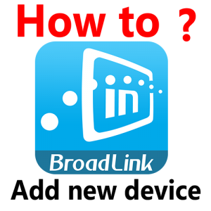 How to add new BroadLink smart device to E-control app